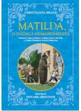 Matilda, o dadaca nemaipomenita.