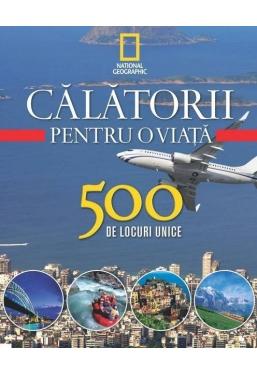 Calatorii pentru o viata. 500 de locuri unice. Vol.4