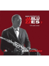 Mari cantareti de jazz si blues. John Coltrane. Vol. 7 +CD