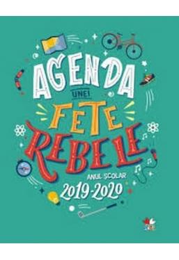AGENDA UNEI FETE REBELE. Anul scolar 2019-2020