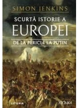 Kronika SCURTA ISTORIE A EUROPEI DE LA PERICLE LA PUTIN