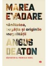 Carte pentru toti. Vol 234 MAREA EVADARE. Sanatatea, bogatia si originile inegalitatii.