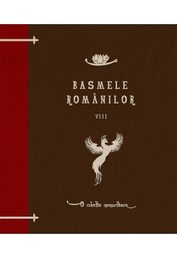Basmele romanilor. Vol. 8