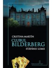 Clubul Bilderberg. Stapanul lumii