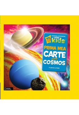 National Geographic kids. Prima mea carte despre cosmos