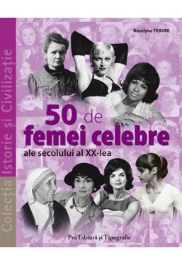 50 de femei celebre ale sec xx-lea