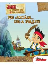 Jake si piratii din tara de nicaieri. Ne jucam de-a piratii
