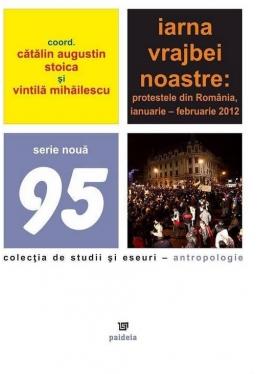 Iarna vrajbei noastre: protestele din Romania, ianuariefebruarie 2012
