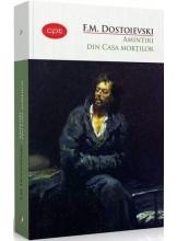 Carte pentru toti. Amintiri din casa mortilor. F.M. Dostoievski. Vol. 20