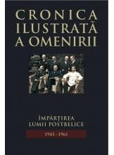 Cronica ilustrata a omenirii. Vol.13 Impartirea lumii postbelice