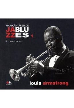 Mari cantareti de jazz si blues. Louis Armstrong. Vol. 1 +CD