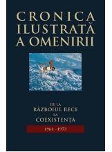 Cronica ilustrata a omenirii. Vol.14 De la razboiul rece la coexistenta