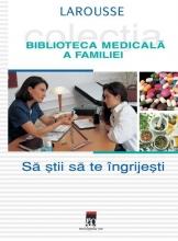 Biblioteca medicala a familiei Sa stii sa te ingrijesti