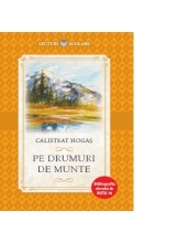 Lecturi scolare PE DRUMURI DE MUNTE. Calistrat Hogas