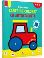 PRIMA MEA CARTE DE COLORAT CU AUTOCOLANTE. TRACTORUL. reeditare