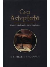 Cea asteptata: Cartea intai a legendei Mariei Magdalena