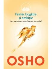 Osho. Vol. 4. Faima, bogatie si ambitie. Care e adevarata semnificatie a succesului?