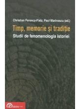 Timp, memorie si traditie. Studii de fenomenologia istoriei