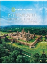 National Geographic. PATRIMONIUL MONDIAL UNESCO.