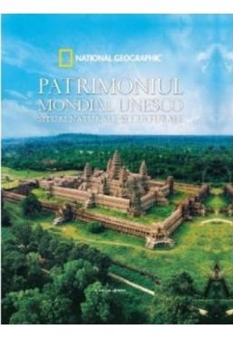 National Geographic. PATRIMONIUL MONDIAL UNESCO.