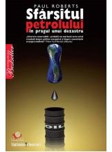 Sfarsitul petrolului. In pragul unui dezastru
