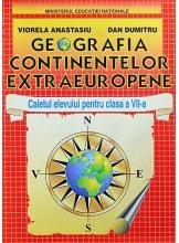 Geografia continentelor extraeuropene. Caietul elevului clasa a VII-a