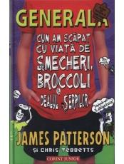 Generala. Cum am scapat cu viata de smecheri, broccoli si dealul serpilor. Vol. 4