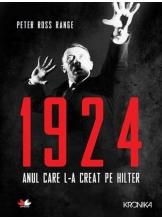 Kronika. 1924. ANUL CARE L-A CREAT PE HITLER.