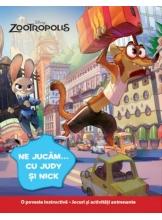 Disney. Zootropolis. Ne jucam cu Judy si Nick