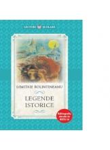 Lecturi scolare LEGENDE ISTORICE. Dimitrie Bolintineanu