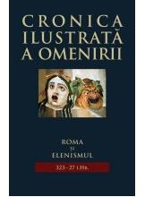 Cronica ilustrata a omenirii. Vol.3 Roma si Elenismul