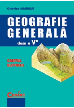 Caietul elevului Geografie generala clasa a V