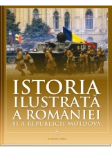 Istoria ilustrata a Romaniei si a Republicii Moldova vol. 6. Din a doua jumatate a secolului XX pana in prezent