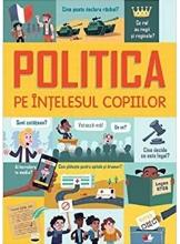 POLITICA PE INTELESUL COPIILOR