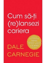 CUM SA-TI (RE)LANSEZI CARIERA. Dale Carnegie
