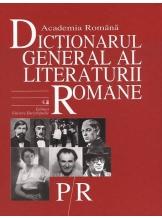 Dictionarul general al literaturii romane. Vol. 5 (P-R)