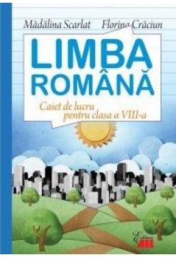 Caiet Limba romana cl a VIII-a