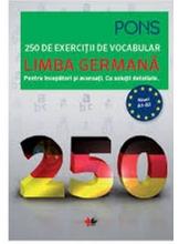 LIMBA GERMANA. 250 de exercitii de vocabular. PONS
