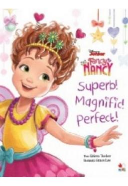 DISNEY. FANCY NANCY. Superb! Magnific! Perfect!