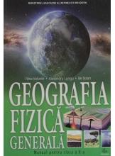 Geografia fizica generala Manual pentru clasa a X-a
