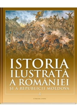 Istoria ilustrata a Romaniei si a Republicii Moldova vol. 4. Din sec.al XI-lea pana in sec.al XVI-lea