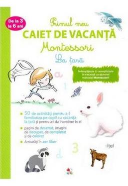 PRIMUL CAIET DE VACANTA MONTESSORI. LA TARA. 3-6 ani