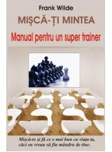 Misca-ti mintea Manual pentru un super trainer