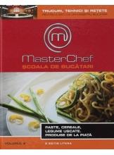 MasterChef. Scoala de bucatari. Vol. 5. Paste ceriale legume