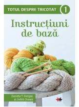 Totul despre tricotat 1. Instructiuni de baza