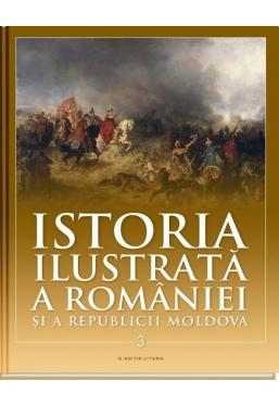 Istoria ilustrata a Romaniei si a Republicii Moldova vol. 3