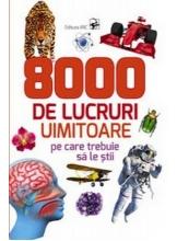 800 de lucruri uimitoare