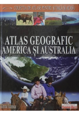 Atlas geografic.America si Australia