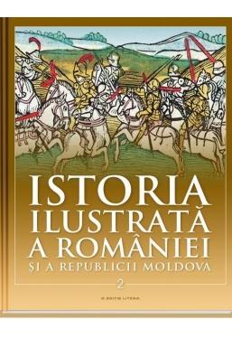 Istoria ilustrata a Romaniei si a Republicii Moldova vol. 2. Din sec.al XVI-lea pana in sec.al XVIII-lea