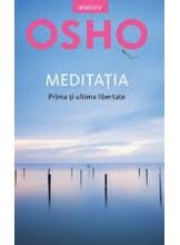 OSHO Introspectiv MEDITATIA. Prima si ultima libertate. reeditare